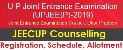 JEECUP Counselling Schedule 2019
